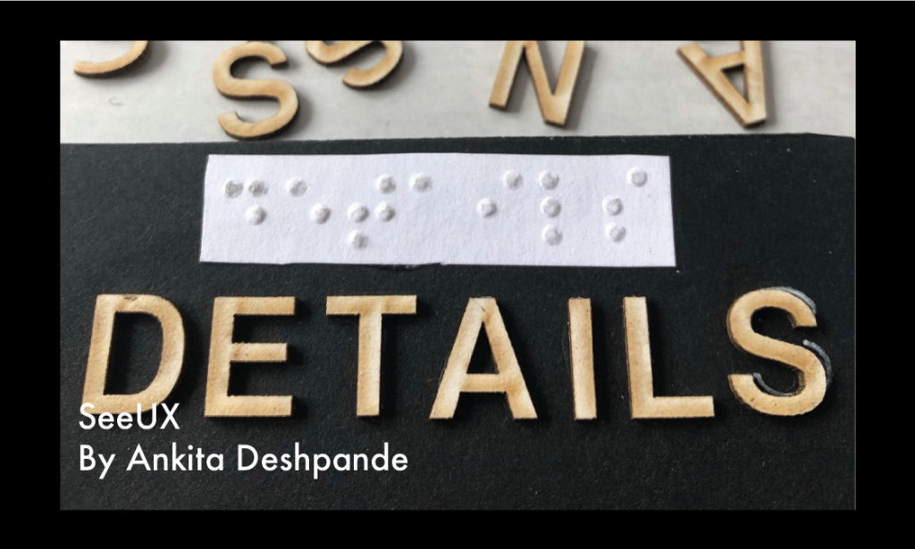 A braille stamp above laser cut letterings that spell out details by Ankita Deshpande (SeeUX)